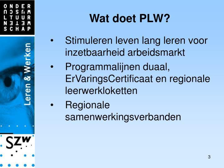 Wat doet PLW?