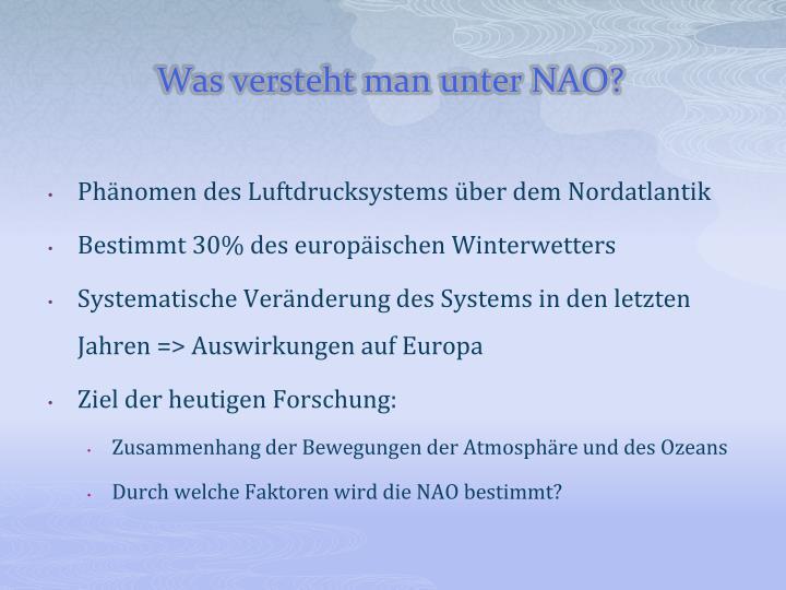 Was versteht man unter NAO?