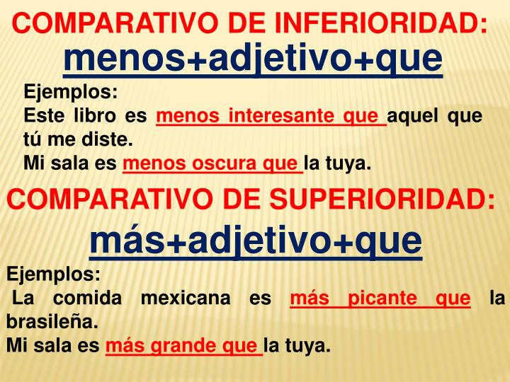 COMPARATIVO DE INFERIORIDAD: