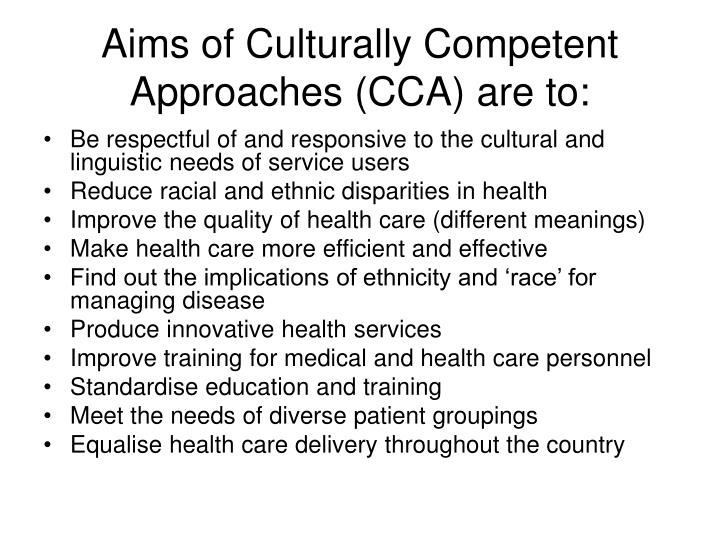 Aims of culturally competent approaches cca are to