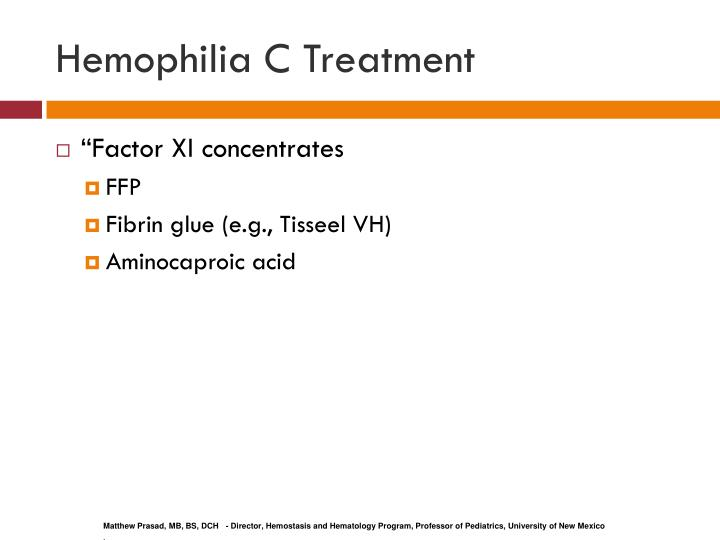 Hemophilia C Treatment