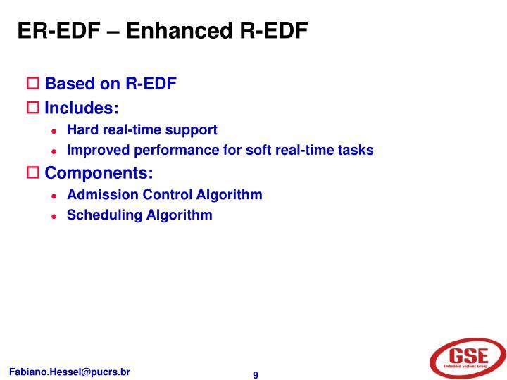ER-EDF – Enhanced R-EDF