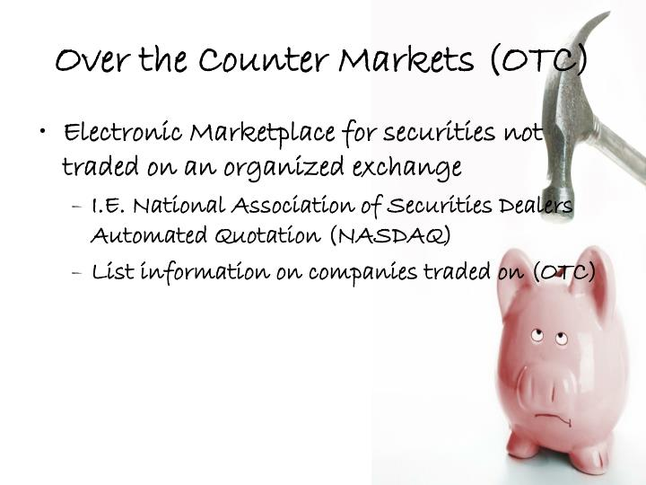 Over the Counter Markets (OTC)