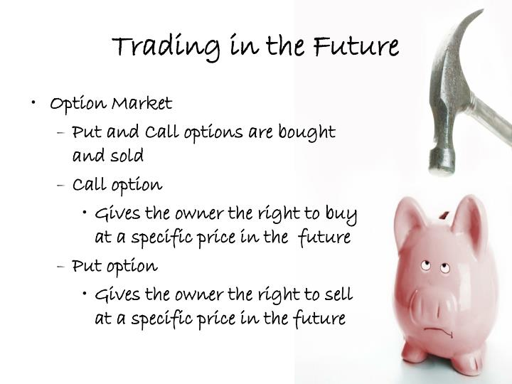 Trading in the Future