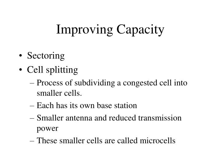 Improving Capacity