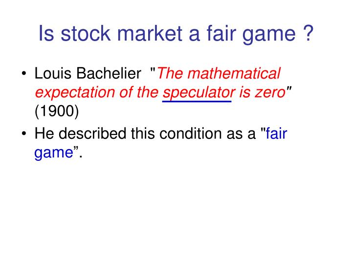 Is stock market a fair game ?