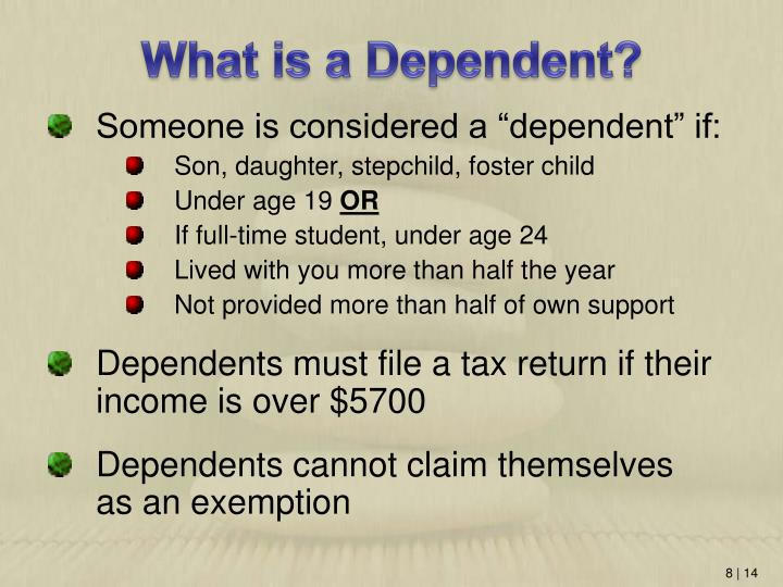 What is a Dependent?