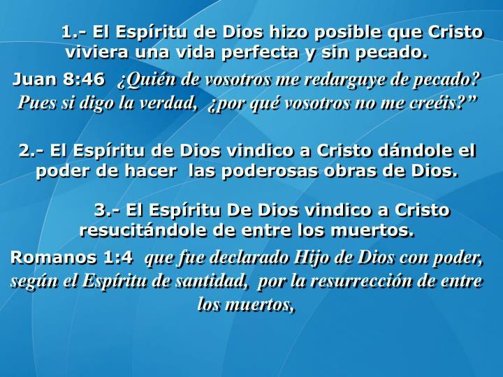 1.- El Espíritu de Dios hizo posible que Cristo viviera una vida perfecta y sin pecado.