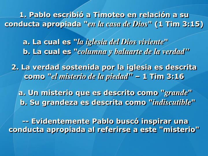 """1. Pablo escribió a Timoteo en relación a su conducta apropiada """""""