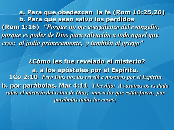 a. Para que obedezcan  la fe (Rom 16:25,26)