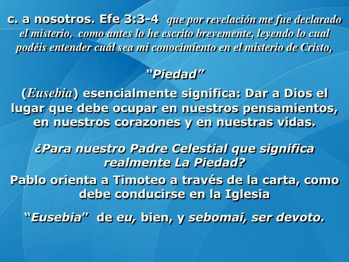 c. a nosotros. Efe 3:3-4