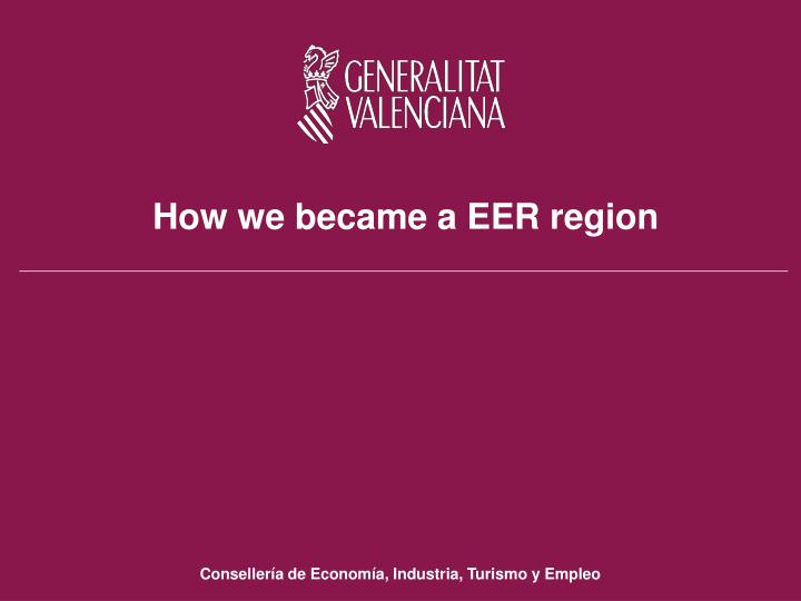 How we became a eer region