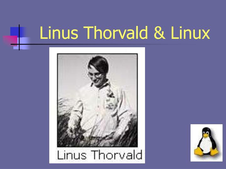 Linus Thorvald & Linux