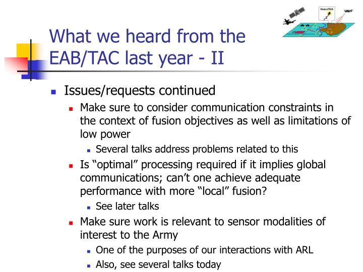 What we heard from the EAB/TAC last year - II