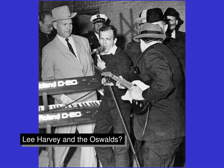 Lee Harvey and the Oswalds?