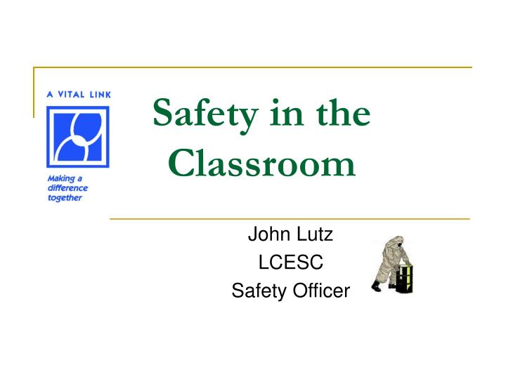 Safety in the Classroom