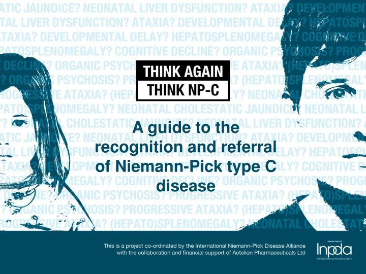A guide to the recognition and referral of niemann pick type c disease