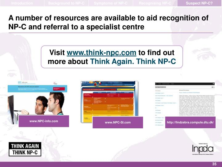A number of resources are available to aid recognition of NP-C and referral to a specialist centre