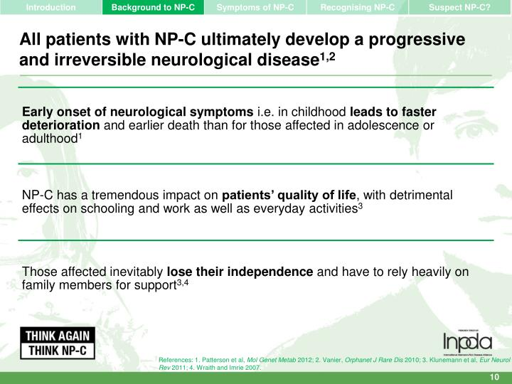 All patients with NP-C ultimately develop a progressive and irreversible neurological disease