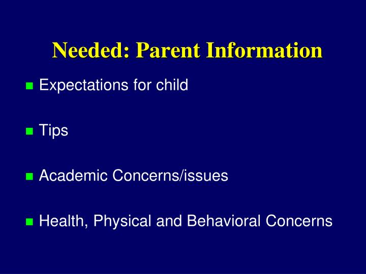 Needed: Parent Information