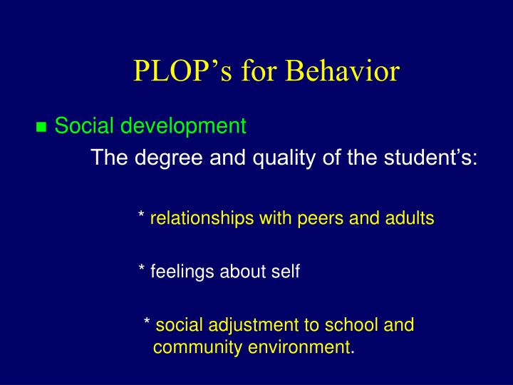 PLOP's for Behavior
