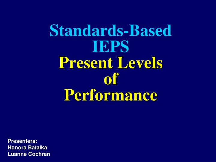 Standards based ieps present levels of performance