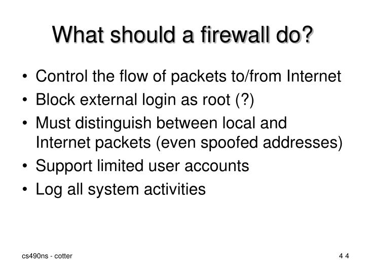 What should a firewall do?