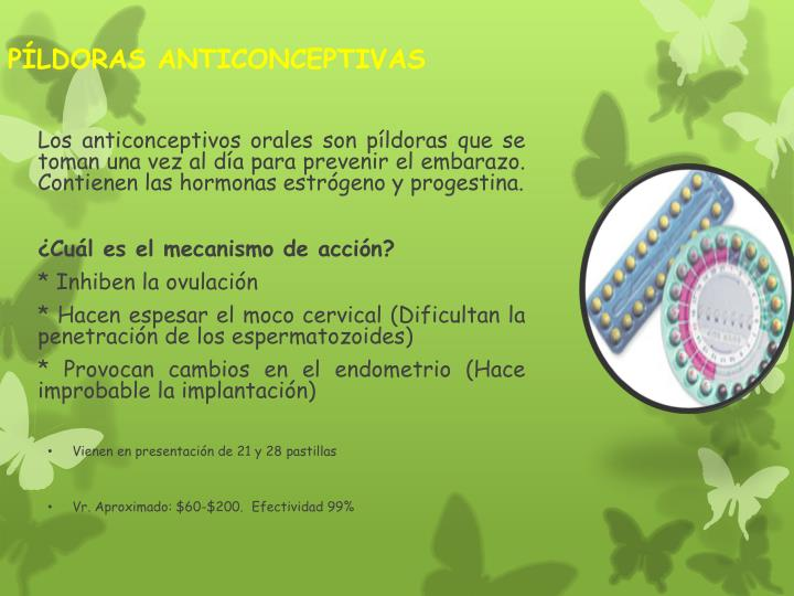Los anticonceptivos orales son píldoras que se toman una vez al día para prevenir el embarazo. Contienen las hormonas estrógeno y progestina.