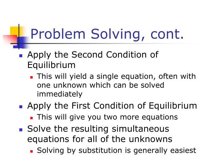 Problem Solving, cont.