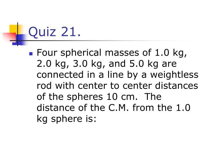 Quiz 21.