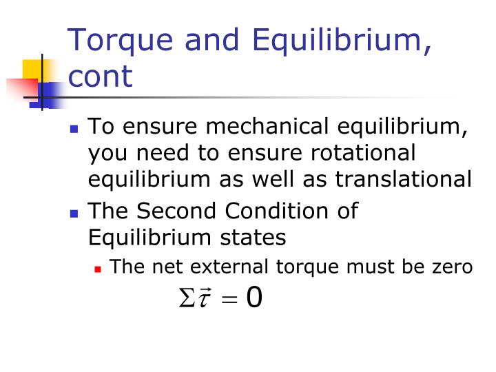 Torque and Equilibrium, cont
