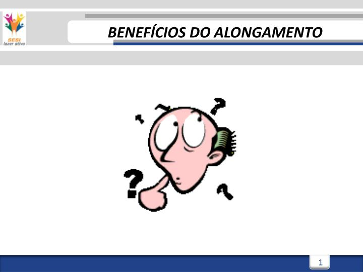 Benef cios do alongamento