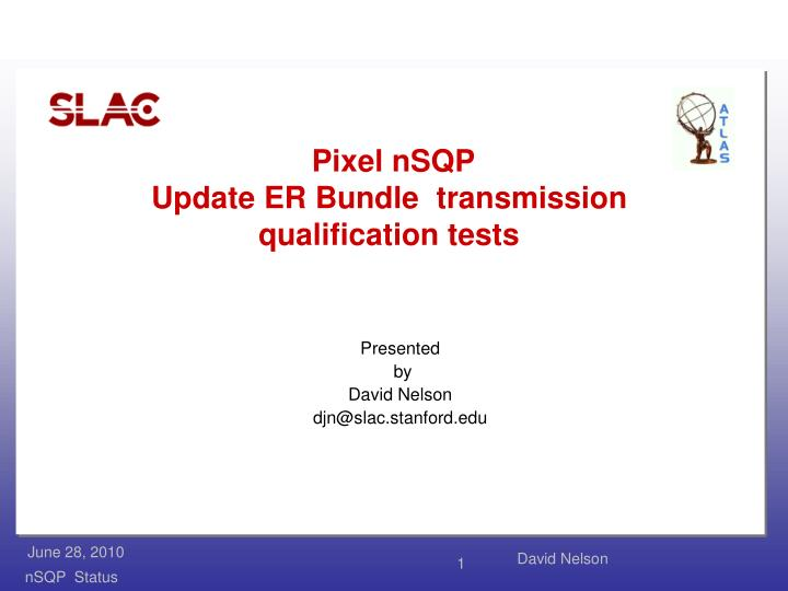 Pixel nsqp update er bundle transmission qualification tests