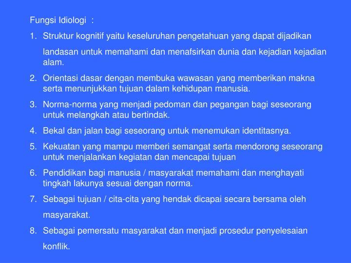 Fungsi Idiologi  :