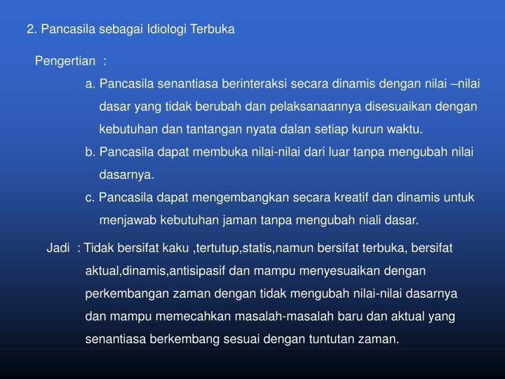2. Pancasila sebagai Idiologi Terbuka