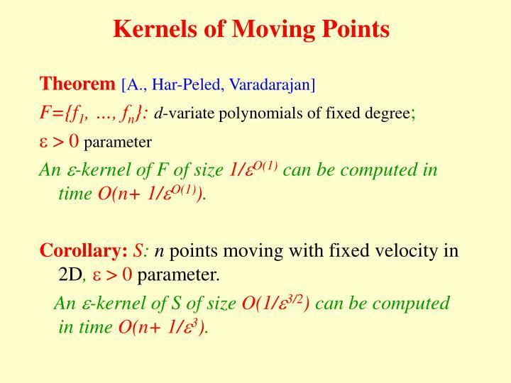 Kernels of Moving Points