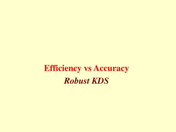 Efficiency vs Accuracy