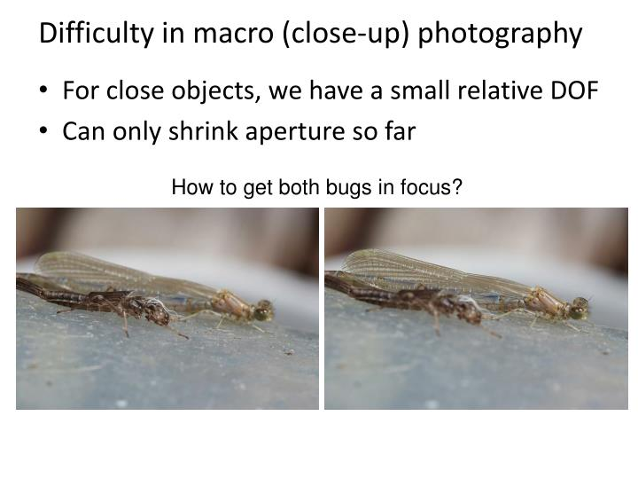 Difficulty in macro (close-up) photography