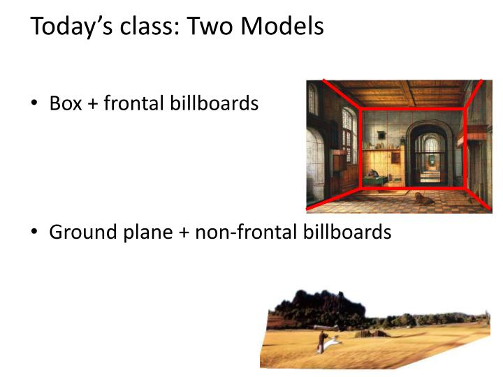 Today's class: Two Models