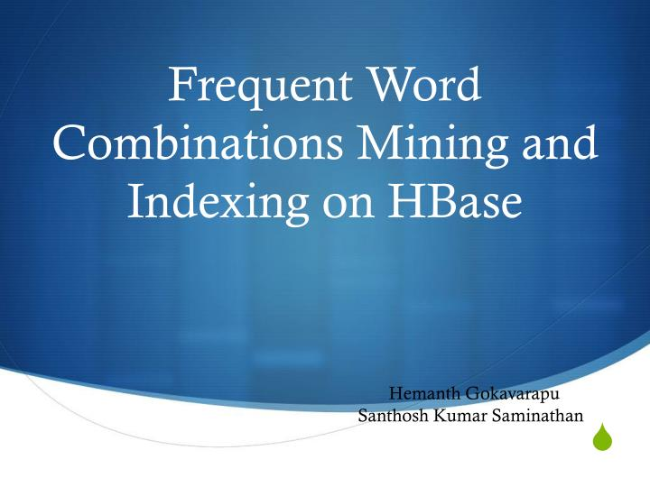 Frequent word combinations mining and indexing on hbase
