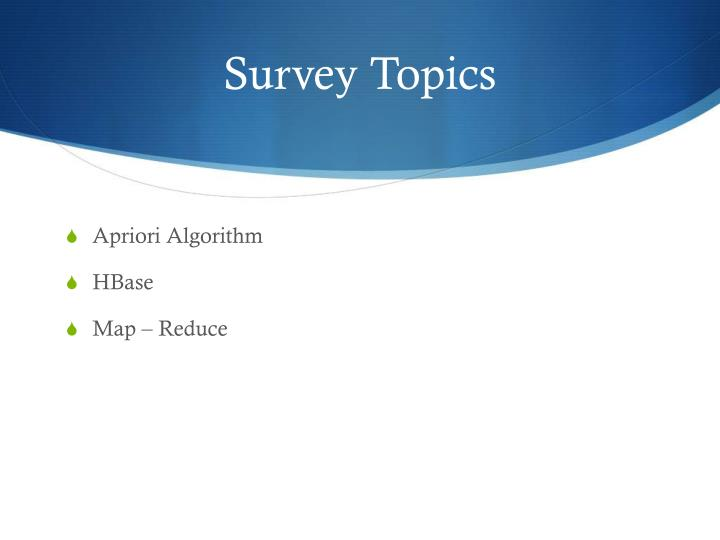 Survey Topics