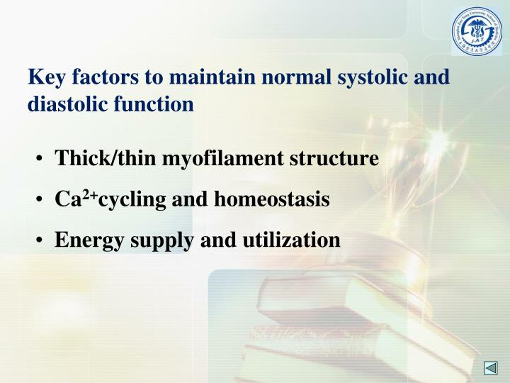Key factors to maintain normal systolic and diastolic function