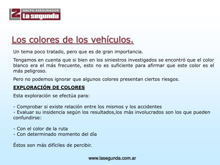 Los colores de los vehículos.