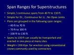 span ranges for superstructures