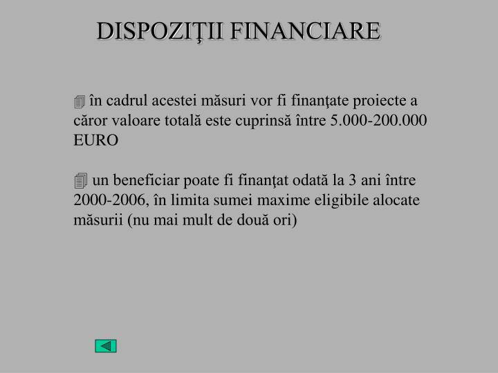 în cadrul acestei măsuri vor fi finanţate proiecte a căror valoare totală este cuprinsă între 5.000-200.000 EURO