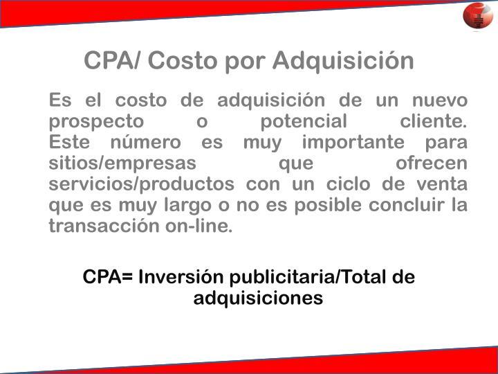 CPA/ Costo por Adquisición