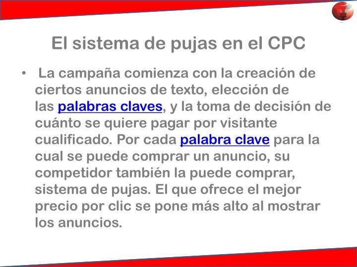 El sistema de pujas en el CPC
