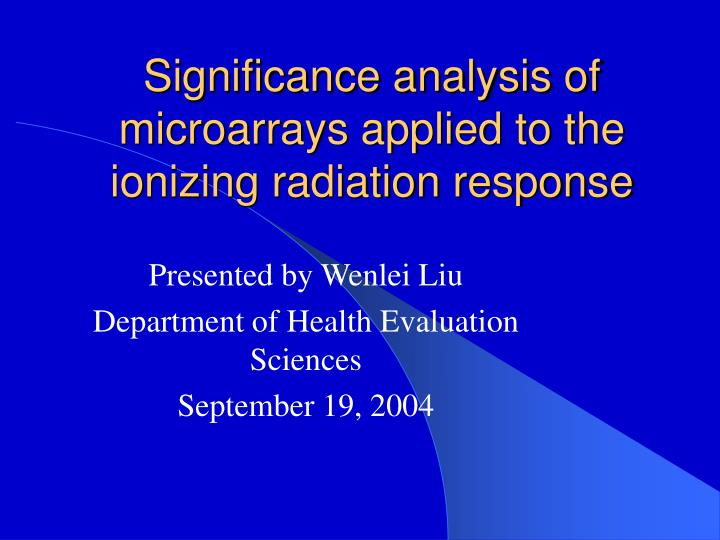 Significance analysis of microarrays applied to the ionizing radiation response
