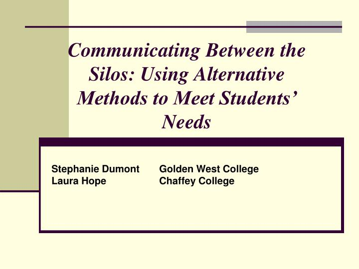 Communicating between the silos using alternative methods to meet students needs