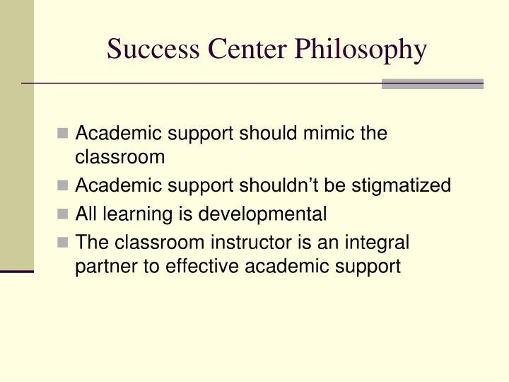 Success Center Philosophy